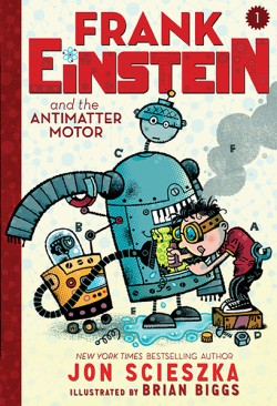 Frank Einstein and the Antimatter Motor (Frank Einstein series #1) Book One