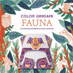 Color Origami: Fauna (Adult Coloring Book) 60 Animals and Birds to Color and Fold
