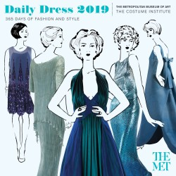 Daily Dress 2019 Wall Calendar 365 Days of Fashion and Style from the Costume Institute