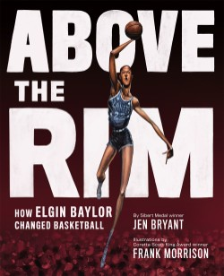 Above the Rim How Elgin Baylor Changed Basketball