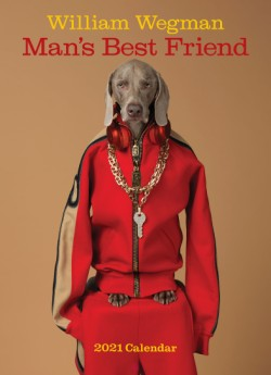 William Wegman Man's Best Friend 2021 Wall Calendar