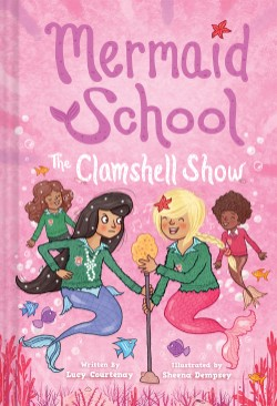 Clamshell Show (Mermaid School #2)