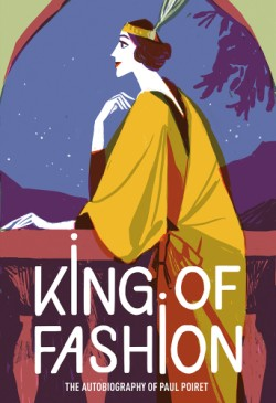 King of Fashion The Autobiography of Paul Poiret