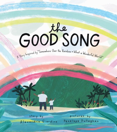 "Good Song A Story Inspired by ""Somewhere Over the Rainbow / What a Wonderful World"""