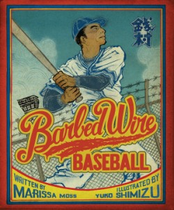 Barbed Wire Baseball How One Man Brought Hope to the Japanese Internment Camps of WWII