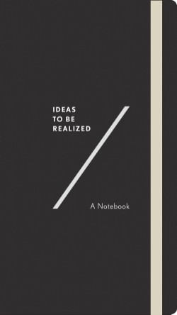 Ideas To Be Realized A Notebook