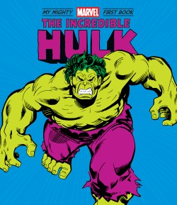 Incredible Hulk: My Mighty Marvel First Book