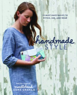 Handmade Style 23 Must-Have Basics to Stitch, Use and Wear