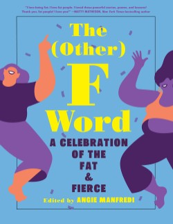 Other F Word A Celebration of the Fat & Fierce