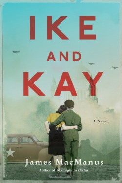 Ike and Kay A Novel