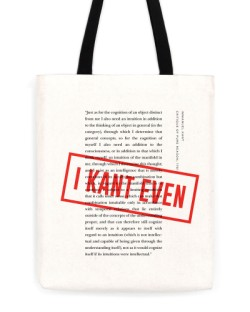 "Immanuel Kant ""I Kant Even"" Tote"