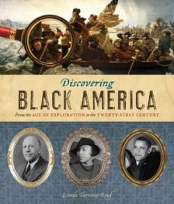 Discovering Black America From the Age of Exploration to the Twenty-First Century