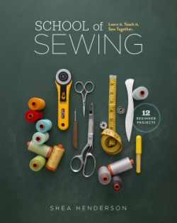 School of Sewing Learn it. Teach it. Sew Together.
