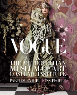 Vogue and The Metropolitan Museum of Art Costume Institute Parties, Exhibitions, People
