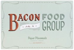 Daily Dishonesty: Bacon Is a Food Group (Paper Placemats) 40 Sheets, 5 Designs