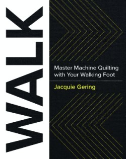 WALK Master Machine Quilting with your Walking Foot