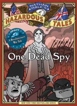 One Dead Spy (Nathan Hale's Hazardous Tales #1)