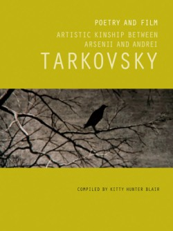 Poetry and Film: Artistic Kinship Between Arsenii and Andrei Tarkovsky