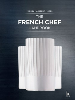 French Chef Handbook La cuisine de reference