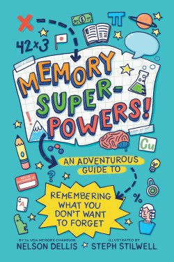 Memory Superpowers! An Adventurous Guide to Remembering What You Don't Want to Forget