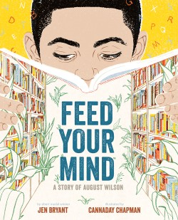 Feed Your Mind A Story of August Wilson