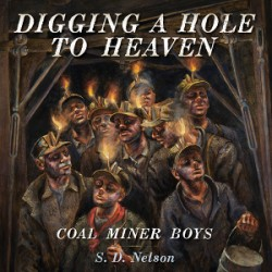 Digging a Hole to Heaven Coal Miner Boys