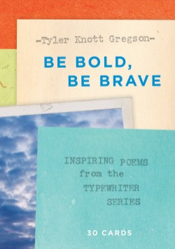 Be Bold, Be Brave: 30 Cards (Postcard Book) Inspiring Poems from the Typewriter Series