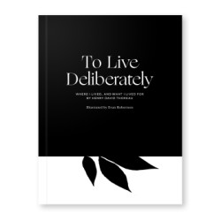 To Live Deliberately Where I Lived, and What I Lived For
