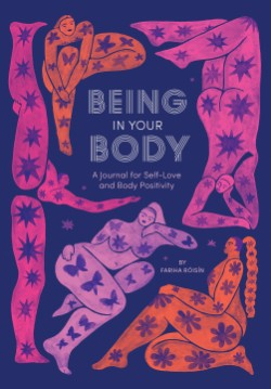 Being in Your Body (Guided Journal) A Journal for Self-Love and Body Positivity