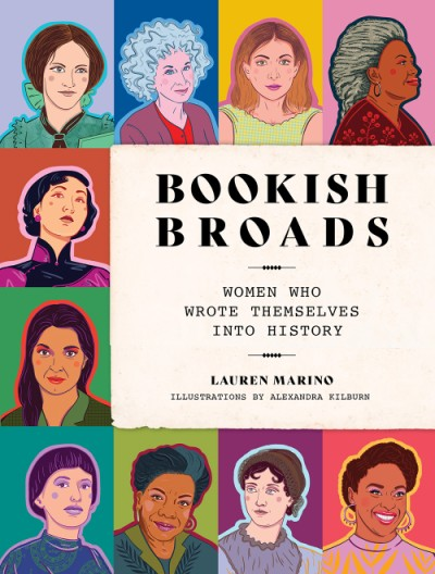 Bookish Broads Women Who Wrote Themselves into History